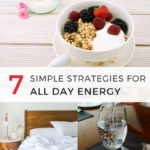 7 Simple Strategies for All Day Energy
